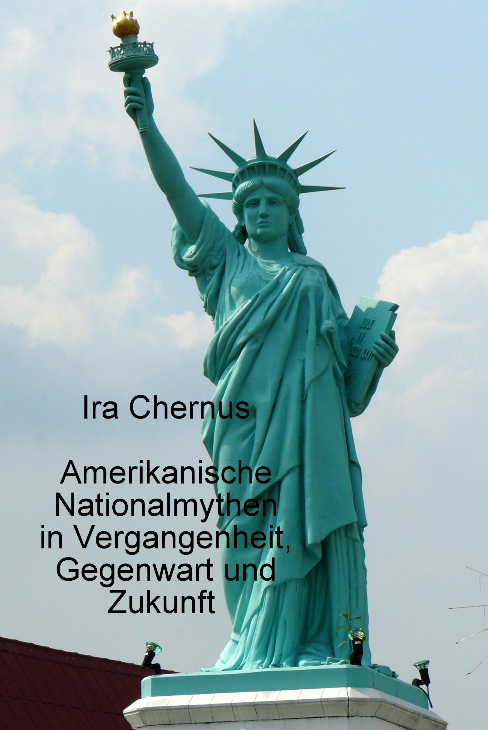 IraChernusAmerikanische Nationalmythen in Vergangenheit, Gegenwart und ZukunftMythen